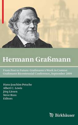 From Past to Future: Grassmann's Work in Context: Grassmann Bicentennial Conference, September 2009 (Hardback)