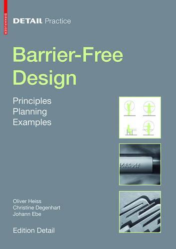 Barrier-Free Design: Principles, Planning, Examples - DETAIL Practice (Paperback)