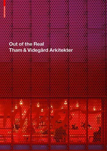 Out of the Real: Tham & Videgard Arkitekter (Hardback)