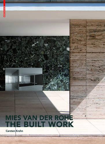 Mies van der Rohe - The Built Work (Hardback)