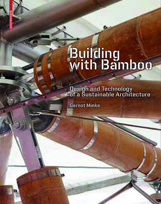 Building with Bamboo: Design and Technology of a Sustainable Architecture (Paperback)