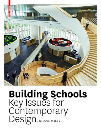 Building Schools: Key Issues for Contemporary Design (Hardback)