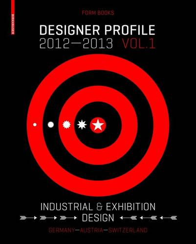 Designer Profile 2012/13 (eng/ger): Industrial + Exhibition Design (Hardback)