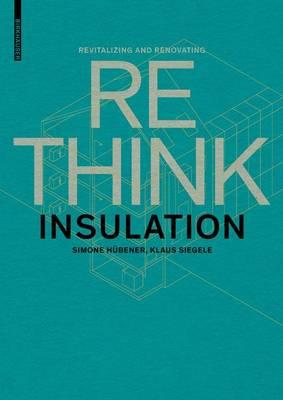 Revitalizing and Renovating: Insulation - Rethink (Paperback)