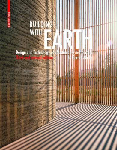 Building with Earth: Design and Technology of a Sustainable Architecture (Paperback)