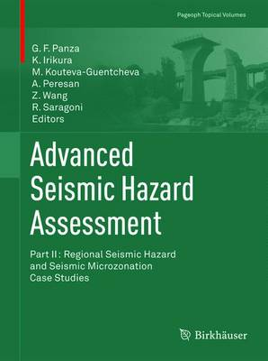 Advanced Seismic Hazard Assessment: Advanced Seismic Hazard Assessment Regional Seismic Hazard and Seismic Microzonation Case Studies Part 2 - Pageoph Topical Volumes (Paperback)