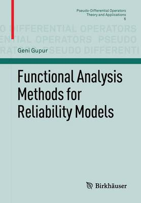 Functional Analysis Methods for Reliability Models - Pseudo-Differential Operators 6 (Paperback)