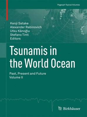 Tsunamis in the World Ocean: Past, Present and Future Volume II - Pageoph Topical Volumes (Paperback)