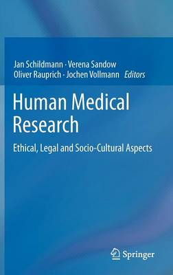 Human Medical Research: Ethical, Legal and Socio-Cultural Aspects (Hardback)