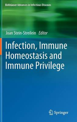 Infection, Immune Homeostasis and Immune Privilege - Birkhauser Advances in Infectious Diseases (Hardback)