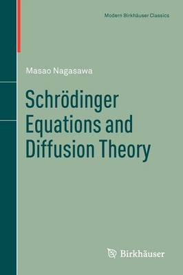 Schroedinger Equations and Diffusion Theory - Modern Birkhauser Classics (Paperback)