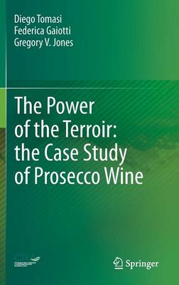 The Power of the Terroir: the Case Study of Prosecco Wine (Hardback)