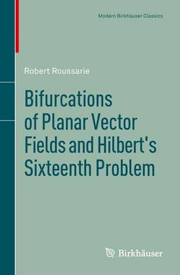Bifurcations of Planar Vector Fields and Hilbert's Sixteenth Problem - Modern Birkhauser Classics (Paperback)