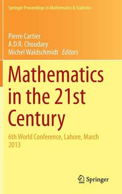 Mathematics in the 21st Century: 6th World Conference, Lahore, March 2013 - Springer Proceedings in Mathematics & Statistics 98 (Hardback)