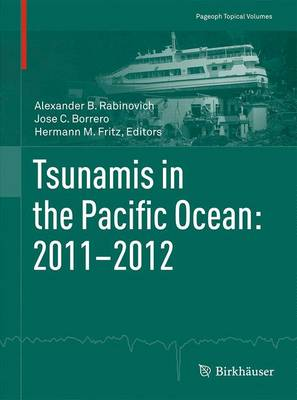 Tsunamis in the Pacific Ocean: 2011-2012 - Pageoph Topical Volumes (Paperback)