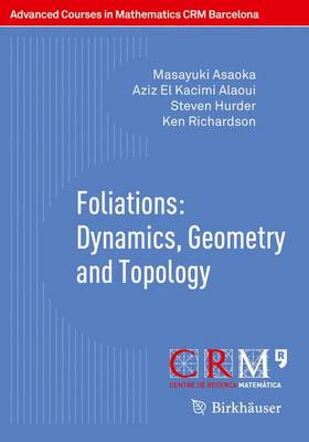 Foliations: Dynamics, Geometry and Topology - Advanced Courses in Mathematics - CRM Barcelona (Paperback)