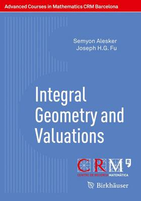 Integral Geometry and Valuations - Advanced Courses in Mathematics - CRM Barcelona (Paperback)