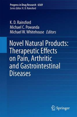 Novel Natural Products: Therapeutic Effects in Pain, Arthritis and Gastro-intestinal Diseases - Progress in Drug Research 70 (Hardback)