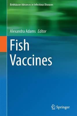 Fish Vaccines - Birkhauser Advances in Infectious Diseases (Hardback)
