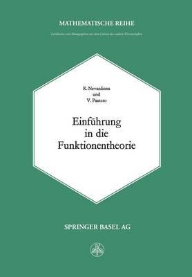 Einfuhrung in Die Funktionentheorie - Lehrbucher Und Monographien Aus Dem Gebiete der Exakten Wis 30 (Paperback)