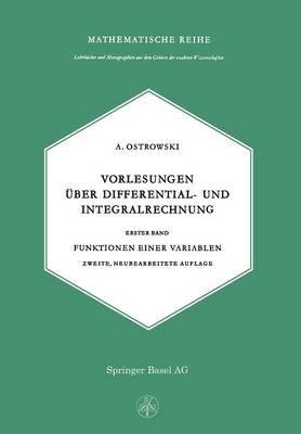 Vorlesungen Uber Differential- Und Integralrechnung - Lehrbucher Und Monographien Aus Dem Gebiete der Exakten Wis 4 (Paperback)