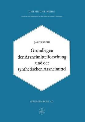 Grundlagen Der Arzneimittelforschung Und Der Synthetischen Arzneimittel - Lehrbucher Und Monographien Aus Dem Gebiete der Exakten Wis 15 (Paperback)