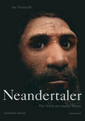 Neandertaler: Der Streit Um Unsere Ahnen (Paperback)