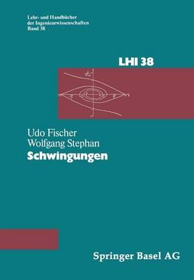 Schwingungen - Lehr- Und Handbucher Der Ingenieurwissenschaften 38 (Paperback)