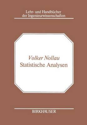 Statistische Analysen: Mathematische Methoden Der Planung Und Auswertung Von Versuchen - Lehr- Und Handbucher Der Ingenieurwissenschaften 37 (Paperback)