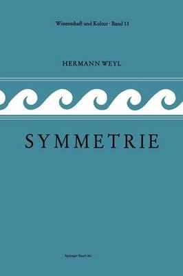 Symmetrie: Ins Deutsche Ubersetzt Von Lulu Bechtolsheim - Wissenschaft Und Kultur 11 (Paperback)