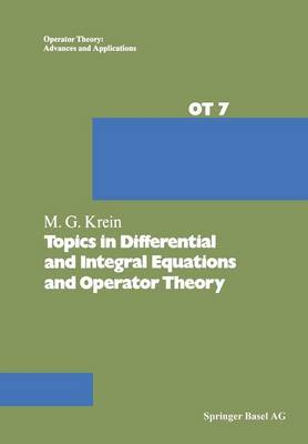 Topics in Differential and Integral Equations and Operator Theory - Operator Theory: Advances and Applications 7 (Paperback)