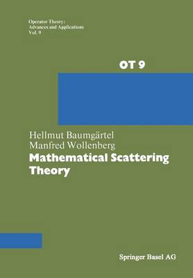 Mathematical Scattering Theory - Operator Theory: Advances and Applications 9 (Paperback)
