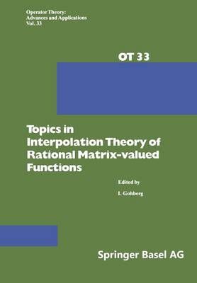 Topics in Interpolation Theory of Rational Matrix-valued Functions - Operator Theory: Advances and Applications 33 (Paperback)