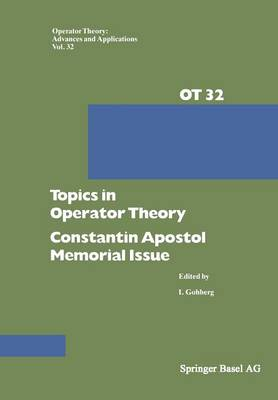 Topics in Operator Theory: Constantin Apostol Memorial Issue - Operator Theory: Advances and Applications 32 (Paperback)