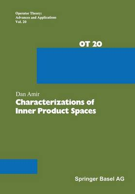 Characterizations of Inner Product Spaces - Operator Theory: Advances and Applications 20 (Paperback)