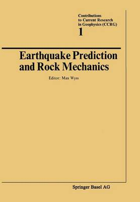Earthquake Prediction and Rock Mechanics - Contributions to Current Research in Geophysics (Paperback)