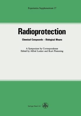 Radioprotection: Chemical Compounds-Biological Means - Experientia Supplementum 27 (Paperback)