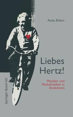 Liebes Hertz!: Physiker Und Mathematiker in Anekdoten (Paperback)