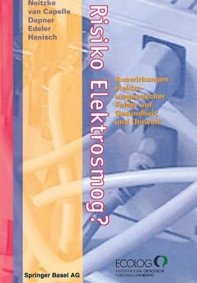 Risiko Elektrosmog?: Auswirkungen Elektromagnetischer Felder Auf Gesundheit Und Umwelt (Paperback)