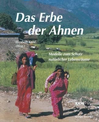 Das Erbe Der Ahnen: Modelle Zum Schutz Naturlicher Lebensraume (Paperback)
