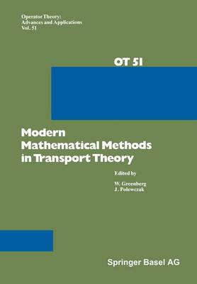 Modern Mathematical Methods in Transport Theory - Operator Theory: Advances and Applications 51 (Paperback)
