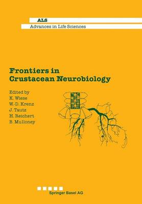 Frontiers in Crustacean Neurobiology - Advances in Life Sciences (Paperback)