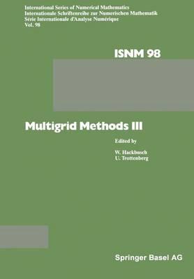 Multigrid Methods III - International Series of Numerical Mathematics 98 (Paperback)