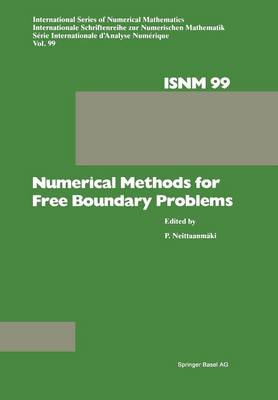 Numerical Methods for Free Boundary Problems: Proceedings of a Conference held at the Department of Mathematics, University of Jyvaskyla, Finland, July 23-27, 1990 - International Series of Numerical Mathematics 99 (Paperback)