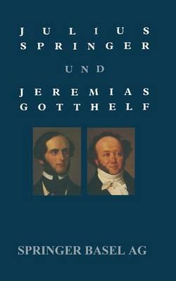Julius Springer Und Jeremias Gotthelf: Dokumentation Einer Schwierigen Beziehung (Paperback)