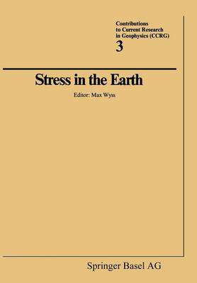 Stress in the Earth - Contributions to Current Research in Geophysics (Paperback)