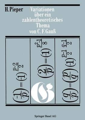 Variationen Uber Ein Zahlentheoretisches Thema Von Carl Friedrich Gauss - Wissenschaft Und Kultur 33 (Paperback)