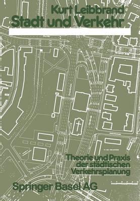 Stadt Und Verkehr: Theorie Und Praxis Der St dtischen Verkehrsplanung (Paperback)