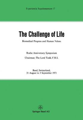The Challenge of Life: Biomedical Progress and Human Values - Experientia Supplementum 17 (Paperback)
