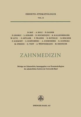 Zahnmedizin: Beitrage Zur Zahnmedizin Anlasslich Des 25jahrigen Bestehens Des Zahnarztlichen Instituts Der Universitat Basel 1924-1949 (Paperback)